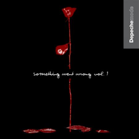 Depeche Mode - Something Went Wrong Vol. 1